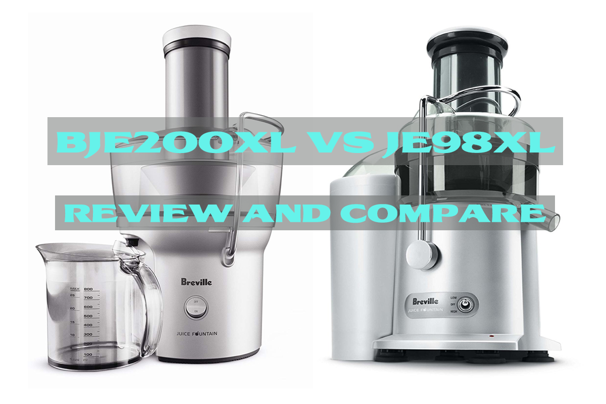 Breville BJE200XL vs JE98XL – Review and Compare