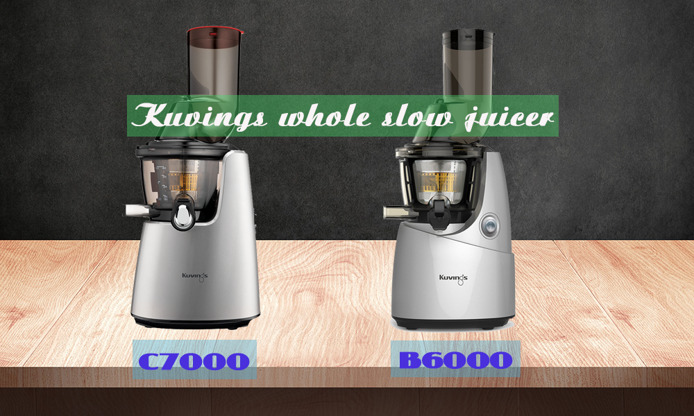 Kuvings whole slow juicer c7000 review – Compare Kuvings C7000 vs B6000