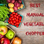 List Of 5 Best Manual Vegetable Choppers For Your Kitchen