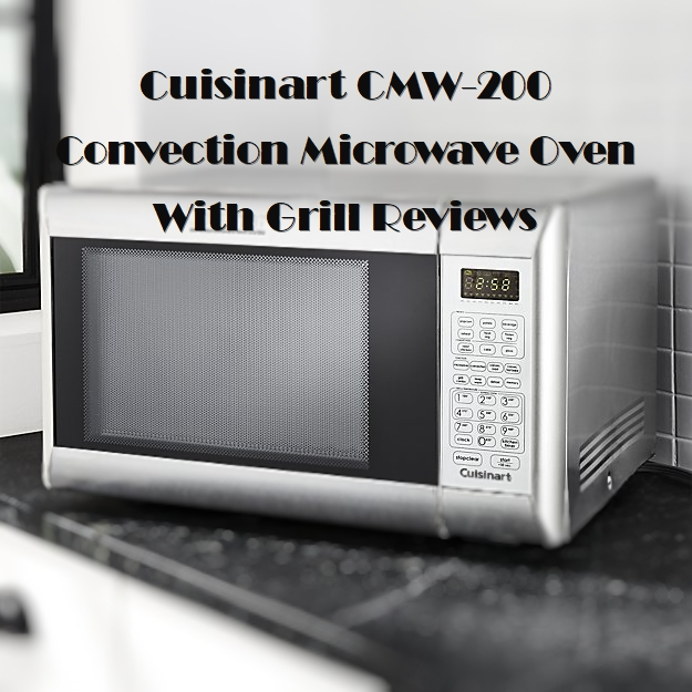 Cuisinart CMW-200 Convection Microwave Oven With Grill Reviews