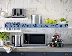 Is a 700 watt microwave good