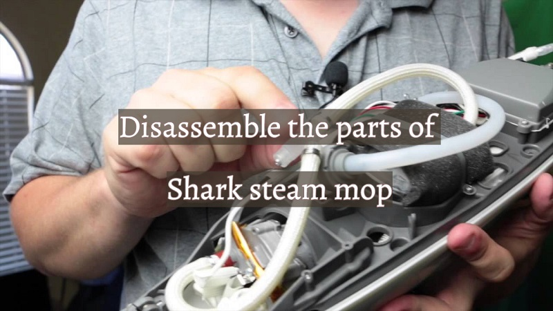 Disassemble the parts of Shark steam mop