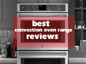 7 best convection oven range reviews