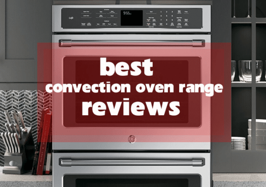 Top 7 Best Gas and Electric Convection Oven Range Reviews