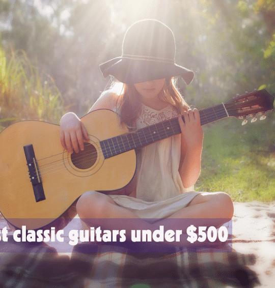 Top 5 Best Classical Guitars under 500