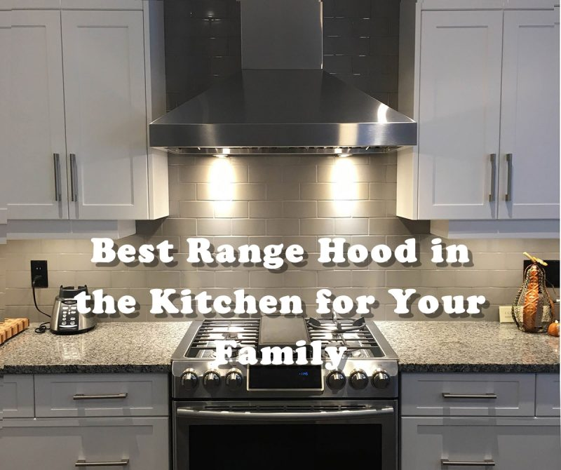 Reviews::. List of 5 Best Range Hood in the Kitchen for Your ...