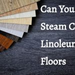 Can you steam clean linoleum floors: 5 Best steam mop on linoleum