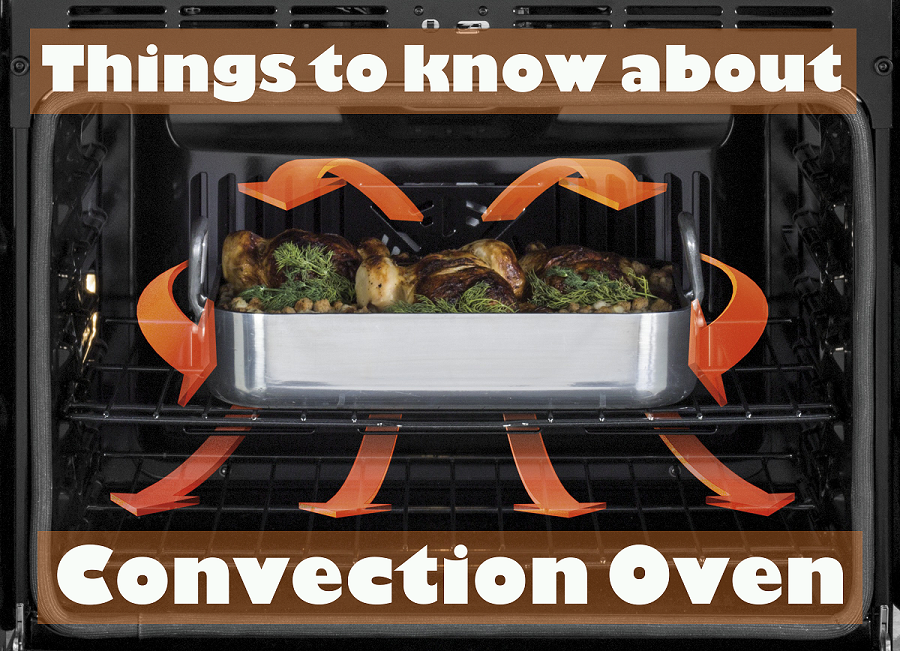 Things to know about convection oven