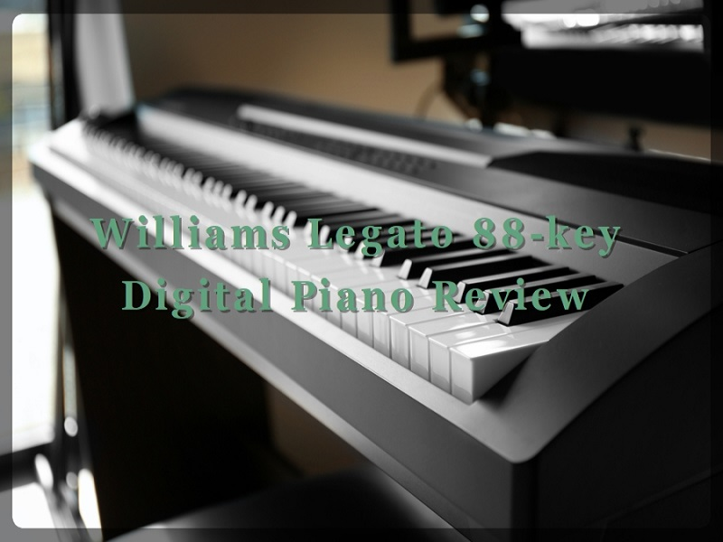 williams legato 88 key digital piano review for beginners best7reviews. Black Bedroom Furniture Sets. Home Design Ideas