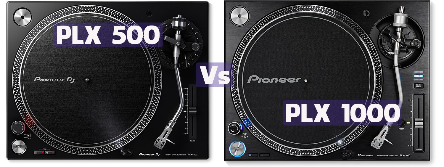 Pioneer PLX 500 vs PLX 1000 turntable